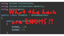 🧑🎓 C# Prog. in UNITY - What the heck are ENUMS !? [ Unity Tutorial] 👀