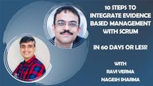10 Steps to Integrate Evidence Based Management with Scrum – In 60 Days or Less!