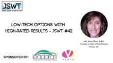 Low-Tech Options with High-Rated Results - JSWT #42
