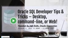 Oracle SQL Developer Tips & Tricks – Desktop, command-line, or Web!