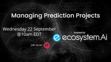 Managing Prediction Projects with ecosystem.Ai