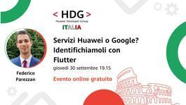Servizi Huawei o Google? Identifichiamoli con Flutter・Meetup HDG Italia #8