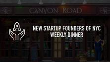 New Startup Founders of NYC - Weekly Dinner