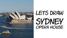 LET'S DRAW Sydney Opera House!