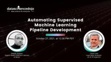Automating Supervised Machine Learning Pipeline Development