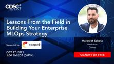 Lessons From the Field in Building Your Enterprise MLOps Strategy