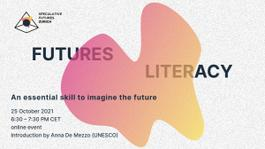 Futures Literacy – An essential skill to imagine the future