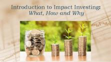 Impact and Thematic Investing: What, How and Why