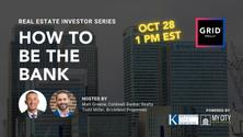 How To Be The Bank: Building Wealth Through Private Lending